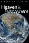 Heaven is Everywhere